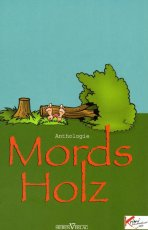 Mords Holz